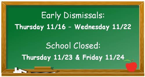 Early Dismissals/ School Closed