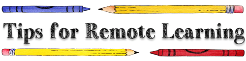 Tips for Remote Learning
