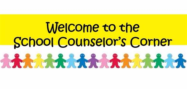 Welcome to the School Counselor's Corner